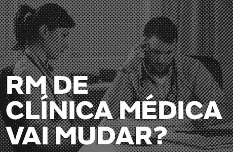 A Residência de Clínica Médica vai mudar?